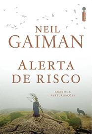 Capa do livro Alerta de Risco, de Neil Gaiman