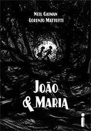 Capa do livro João & Maria, de Lorenzo Mattotti e Neil Gaiman