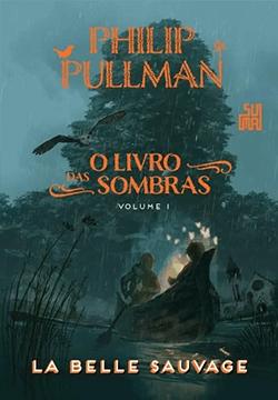 Capa do Livro La Belle Sauvage - Trilogia O Livro das Sombras