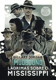 Capa do livro Mudbound: Lágrimas sobre o Mississippi