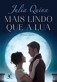 Capa do livro Mais Lindo que a Lua, de Julia Quinn