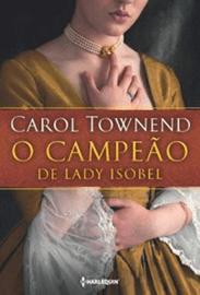 Capa do livro O Campeão de Lady Isobel, de Carol Townend