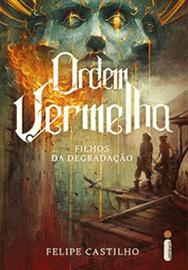 Capa do livro Ordem Vermelha - Filhos da Degradação