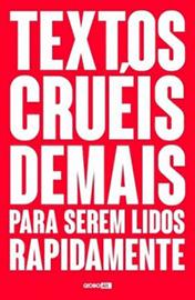 Capa do livro Textos Crueis Demais para Serem Lidos Rapidamente